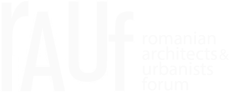 RAUF | Romanian Architects & Urbanists Forum